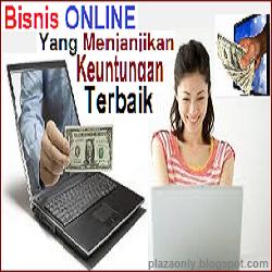 Bisnis ONLINE Yang Menjanjikan Keuntungan Terbaik