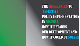 The Hindrances To Effective Policy Implementation In Nigeria, How It Retards Our Development And How It Can Be Solved