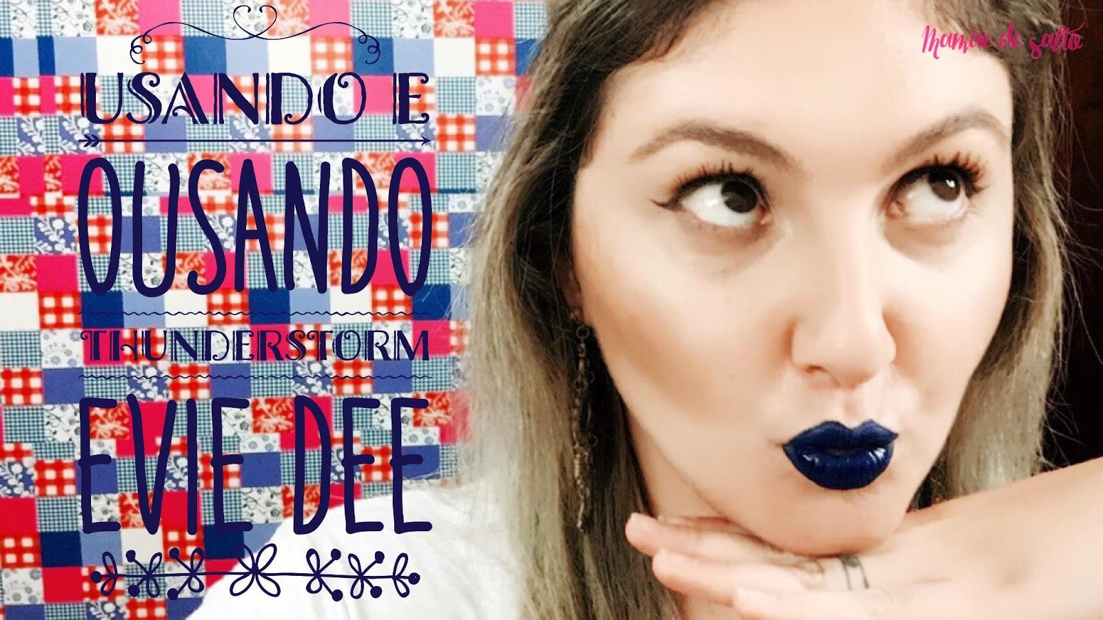 resenha batom thunderstorm evie dee cosmetics - blog Mamãe de Salto