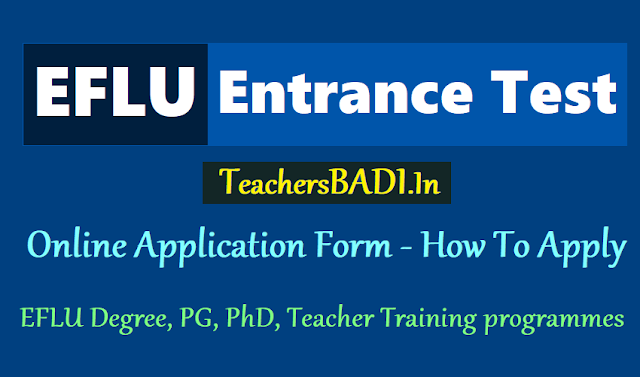 iflu entrance test 2019 how to apply,online application form,exam fee,exam date,eflu degree,pg,phd,teacher training programmes admission 2019