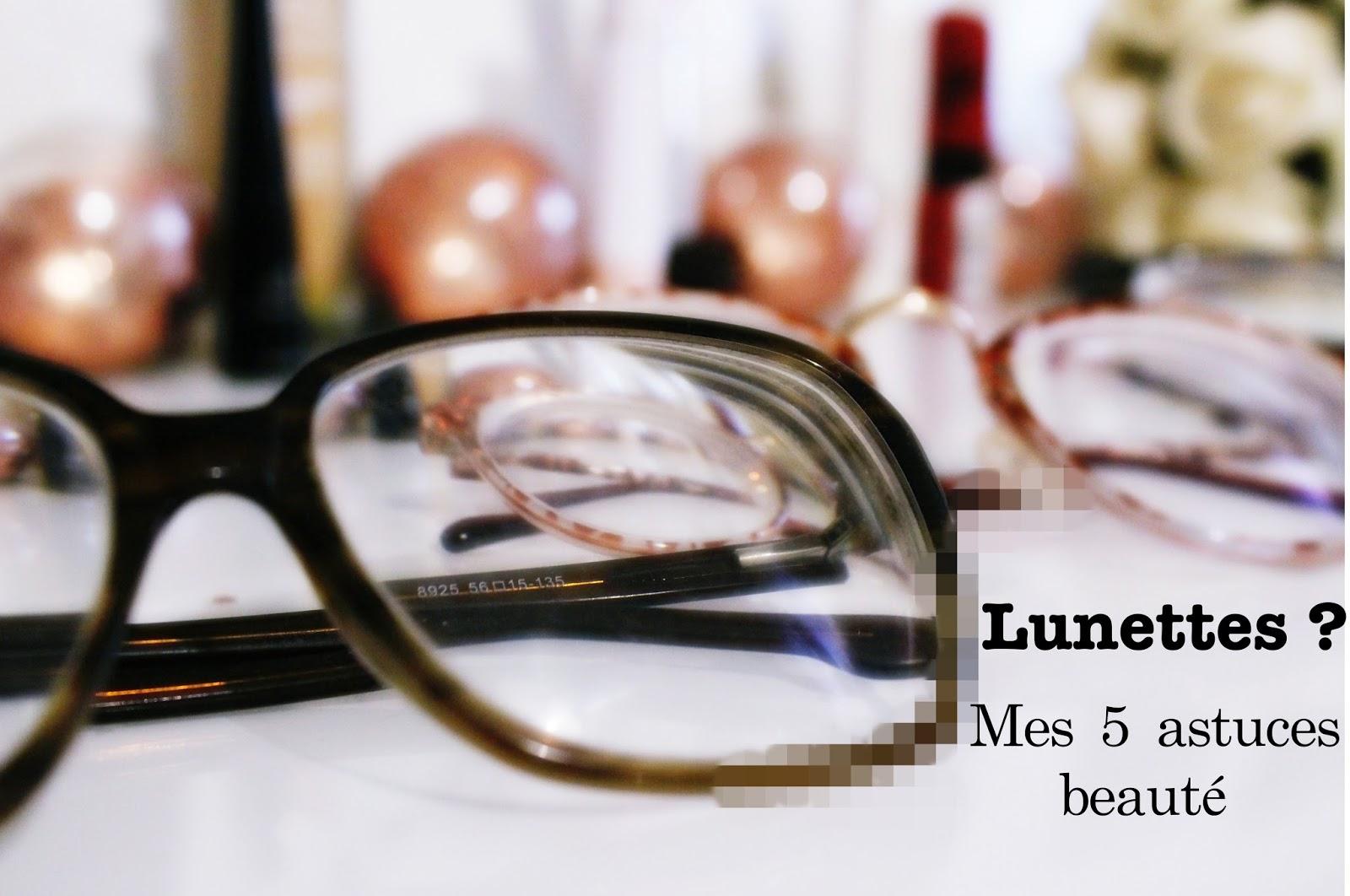 Lunettes   mes 5 commandements beauté !   UR LITTLE FEATHER bb9c8446508a