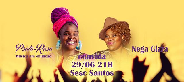 Preta-Rara convida Nega Gizza para show em homenagem às mulheres do Hip Hop