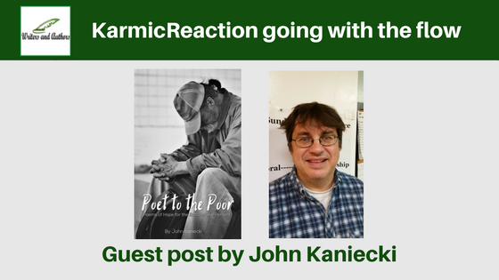 KarmicReaction going with the flow, guest post by John Kaniecki