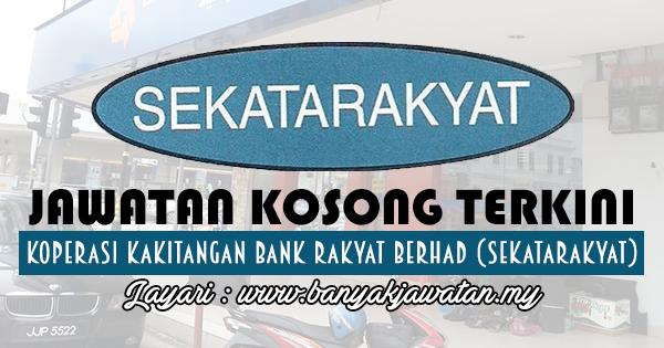 Jawatan Kosong 2018 di Koperasi Kakitangan Bank Rakyat Berhad (SEKATARAKYAT)