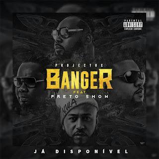 Imagem Projecto X feat. Preto Show - Banger
