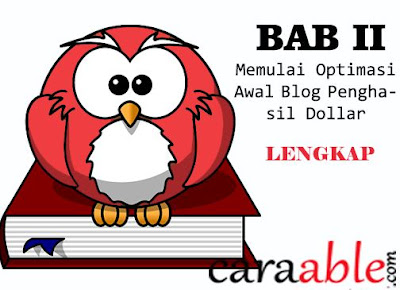 BAB 2, Memulai otimasi awal blog untuk mendapatkan penghasilan atau dollar dari blog