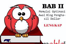 BAB 2: Memulai Optimasi Awal Blog untuk Mendapatkan Dollar || Panduan Lengkap Dari Pemula Sampai Profesional. (Info berdasarkan riset 1 tahun)