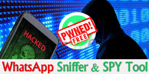 WhatsApp Sniffer & SPY Tool 2018