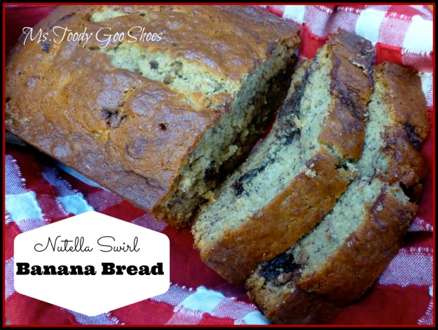 Nutella Swirl Banana Bread   --- by Ms. Toody Goo Shoes