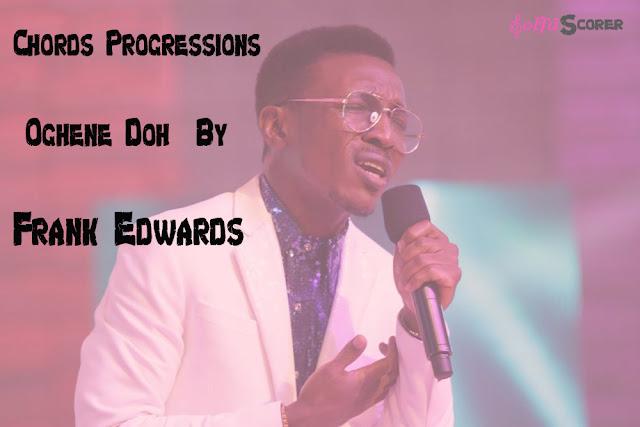 Chord Progressions: Oghene Doh- Frank Edwards