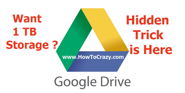 How To Upgrade Google Drive Storage Upto 1 TB For Free