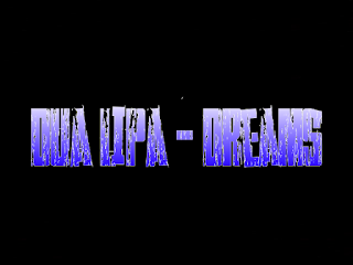 Terjemahan Lirik Lagu Dua Lipa - Dreams