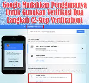 Google Mudahkan Penggunanya Untuk Gunakan Verifikasi Dua Langkah (2-Step Verification) Begini Cara Melakukannya