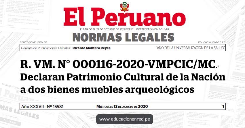 R. VM. N° 000116-2020-VMPCIC/MC.- Declaran Patrimonio Cultural de la Nación a dos bienes muebles arqueológicos