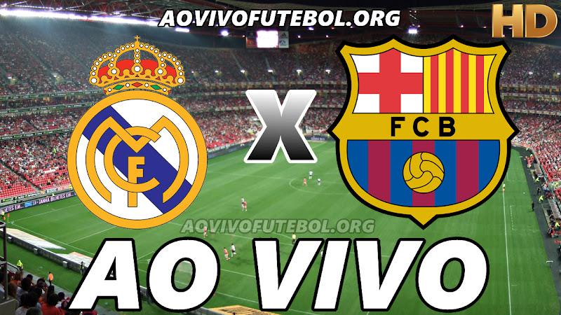 Real Madrid x Barcelona Ao Vivo na TV HD