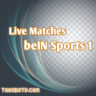 Live Matches beIN Sports 1