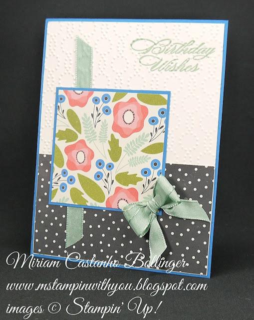 Miriam Castanho-Bollinger, #mstampinwithyou, stampin up, demonstrator, mm, birthday card, pretty petals dsp, elegant dots tief, big shot, su
