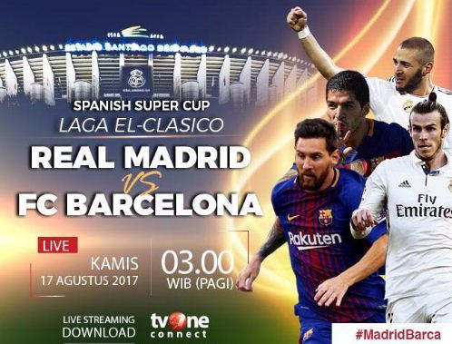 Real Madrid vs Barcelona - Kamis 17 Agustus 2017 Pkl 04.00