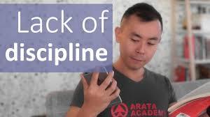 6. Lack of discipline
