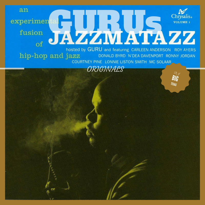 GURU JAZZMATAZZ VOL. 1 ORIGINALS | DJ BIG TEXAS MIXTAPE