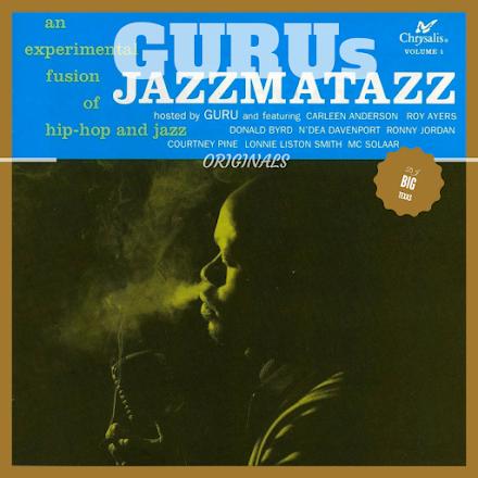 GURU JAZZMATAZZ VOL. 1 ORIGINALS | DJ BIG TEXAS MIXTAPE