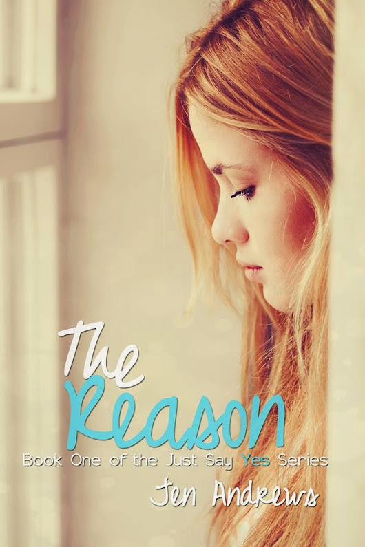 The Reason by: Jen Andrews
