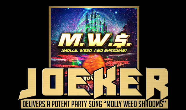 "JoeKer delivers a potent party song ""M.W.S [Molly. Weed. Shrooms]"""