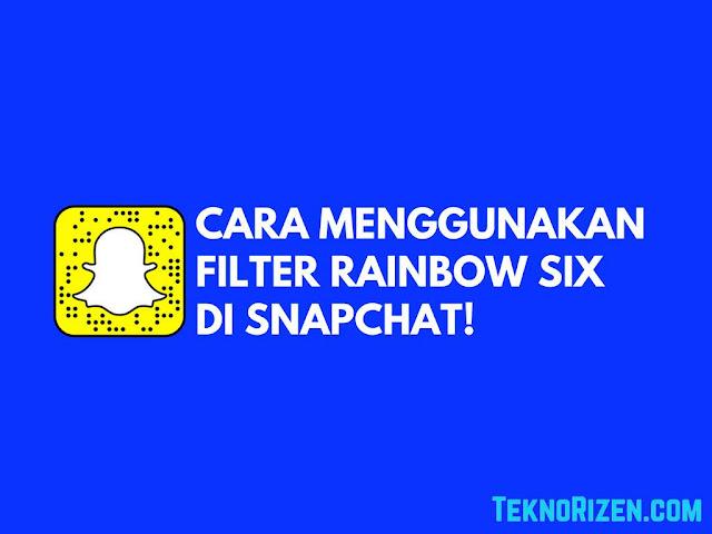 Cara Menggunakan Filter Operator Rainbow Six di Snapchat Tutorial Menggunakan Filter Operator Rainbow Six di Snapchat