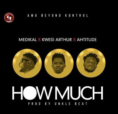 Medikal – How Much Lyrics ft Kwesi Arthur X Ahitude