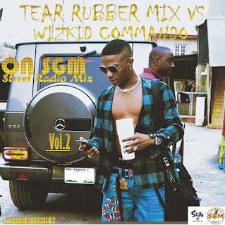 Mixtape  || Download DJ Segxywin - Tear Rubber Mix Vs Wizkid Commando On SGM Street Radio Mix Vol.2