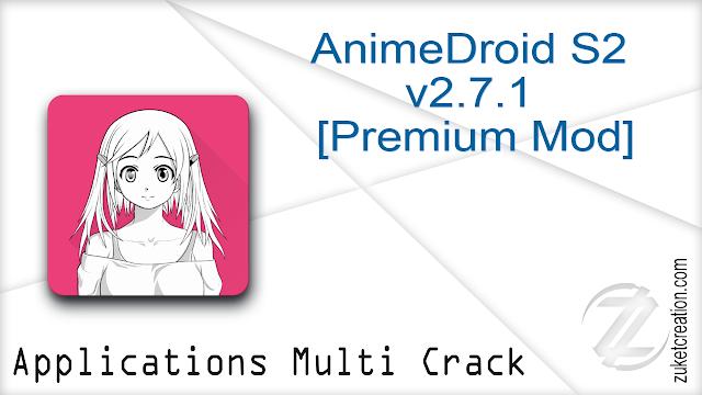 AnimeDroid S2 v2.7.1 [Premium Mod]