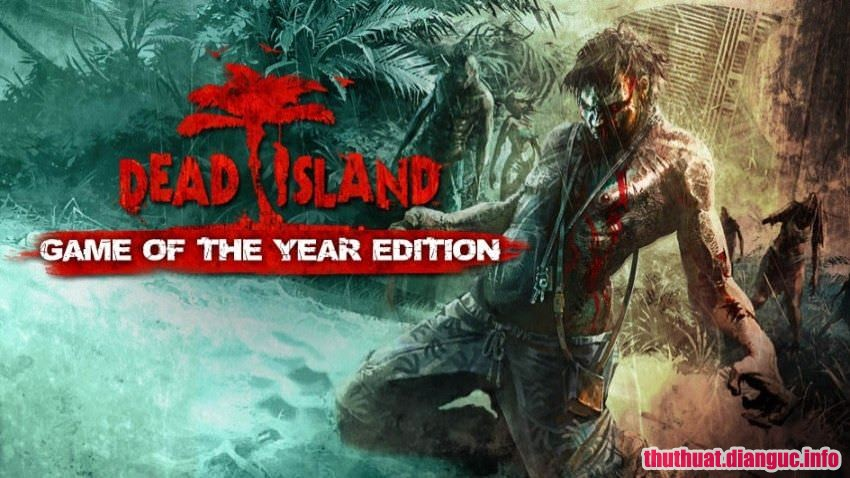 Download Game Dead Island Game Of The Year Full Cr@ck