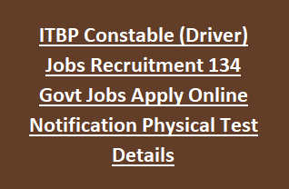 ITBP Constable (Driver) Jobs Recruitment 134 Govt Jobs Apply Online Notification Physical Test Details @ www.itbpolice.nic.in