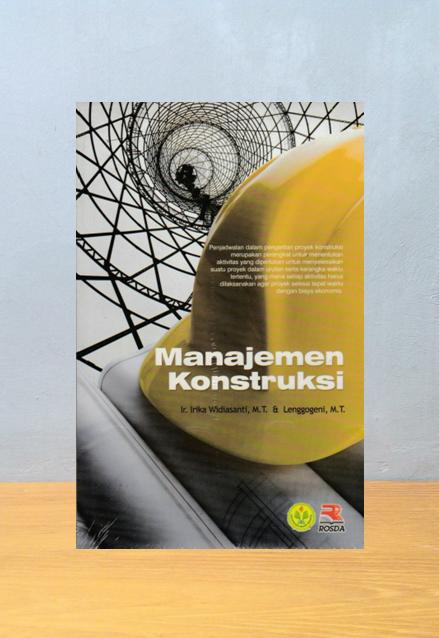 MANAJEMEN KONSTRUKSI, Ir. Irika Widiasanti, M.T. & Lenggogeni, M.T.