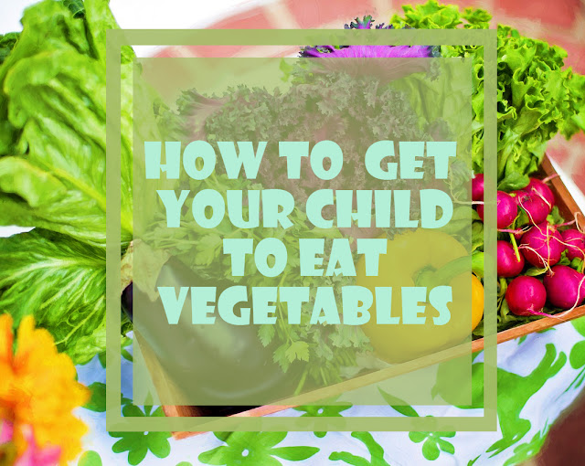 How to encoueage children to eat veggies?