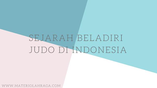 Sejarah Singkat Judo di Indonesia dan Perkembangannya (Lengkap)