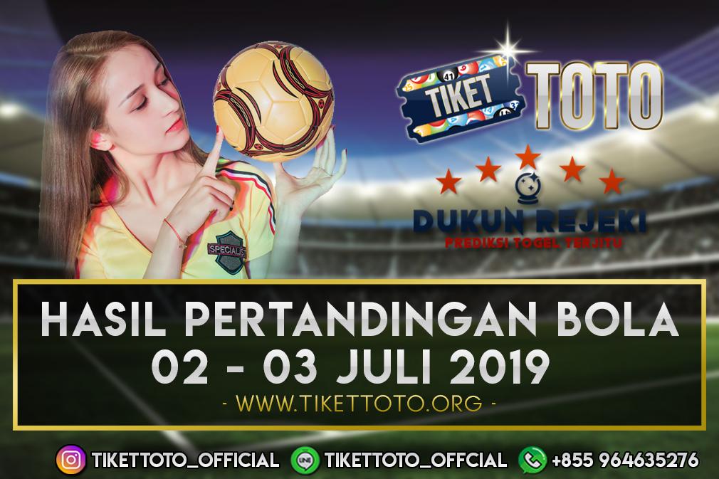 HASIL PERTANDINGAN BOLA TANGGAL 02 – 03 JULI 2019