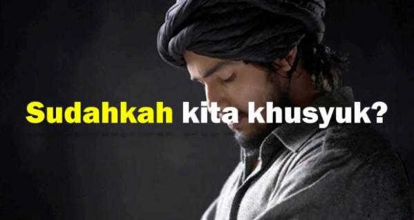 Munculkan Perasaan Ini Ketika Anda SHALAT, Akan Membantu Anda Lebih KHUSYUK Dalam Sholat...