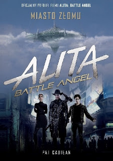 """Alita: Battle Angel. Miasto Złomu"" - Pat Cadigan"