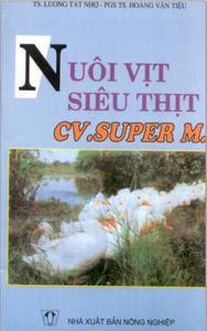 Nuôi Vịt Siêu Thịt - CV.SUPER M - Lương Tất Nhợ, Hoàng Văn Tiệu