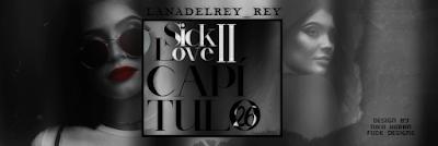 BC: sick love II - capítulo 26 (lanadelrey_rey)