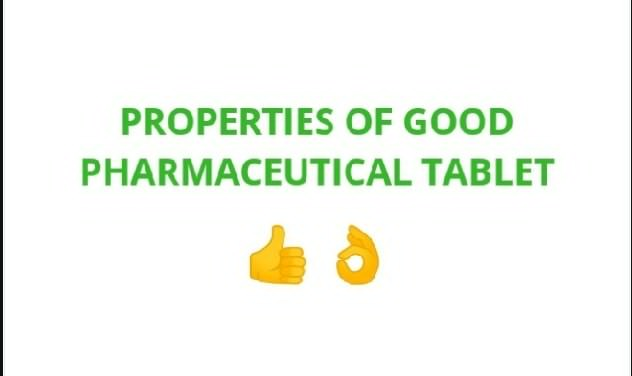 Properties a Good Pharmaceutical Tablet