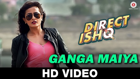 Ganga Maiya Direct Ishq New Indian Video Songs 2016 Swati Sharrma and Nidhi Subbaiah