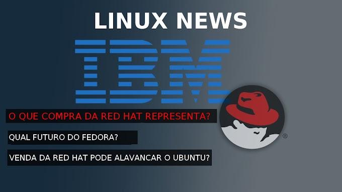Red Hat é vendida para a IBM por 34 Bilhões de Dólares