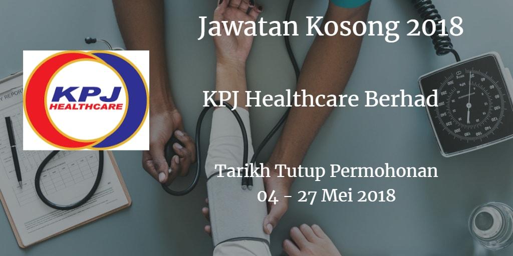 Jawatan Kosong KPJ Healthcare Berhad 04 - 27 Mei 2018