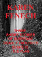 THREE SHORT STORIES OF SUSPENSE: DEADLY THOUGHTS, SECRETS & THE PLAN - Kindle Edition