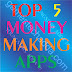 TOP 5 MONEY MAKING APPS 2017 !!!