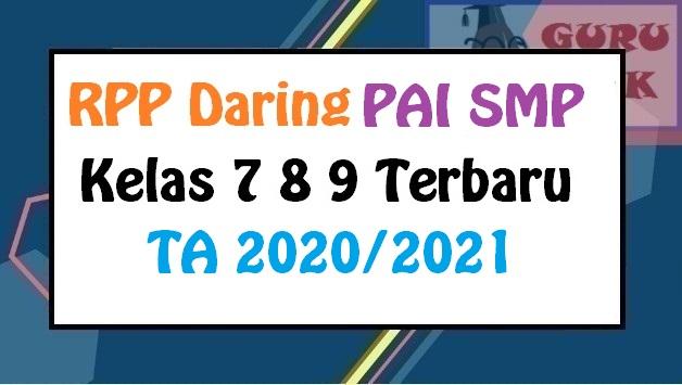 Rpp Daring Pai Bp Smp Kelas 7 8 9 Format Selembar Khusus Pjj Guru Baik