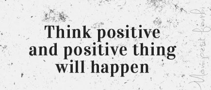 "Citation zen ""Think positive and positive thing will happen"""