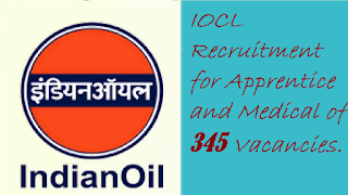 IOCL Recruitment for Apprentice and Medical of 345 Vacancies.